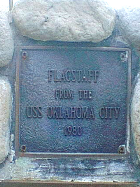 flagstaff base showing the flagstaff was from the USS Oklahoma City
